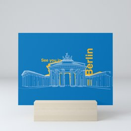 See you in Berlin Mini Art Print