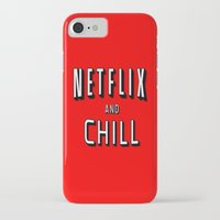 netflix iPhone & iPod Cases featuring NETFLIX AND CHILL by I Love Decor