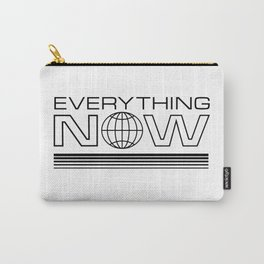 Everything Now Carry-All Pouch