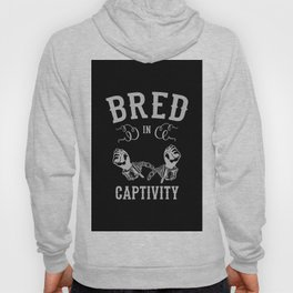 Bred In Captivity Hoody