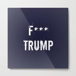 F*** Trump Metal Print