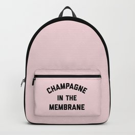 Champagne Membrane Funny Quote Backpack