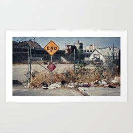 """""""It's the end of the road for me"""" Art Print"""
