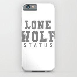 Lone Wolf Status iPhone Case