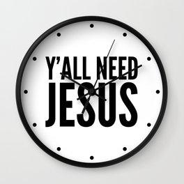 Y'all Need Jesus Wall Clock