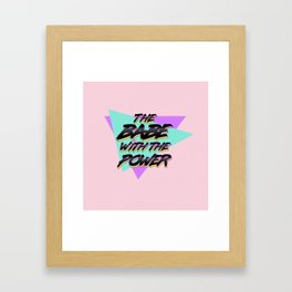 Babe With The Power - Black Framed Art Print