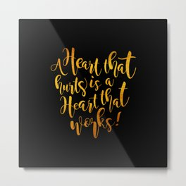 Heart That Hurts is a Heart That Works - Placebo Metal Print