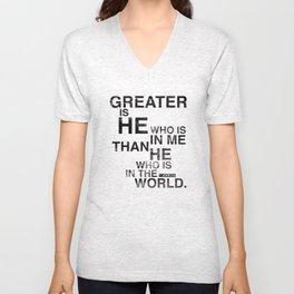 Greater is He Unisex V-Neck
