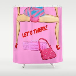 Let's Twerk! Funny Barbie Art! Dancing Art! Shower Curtain