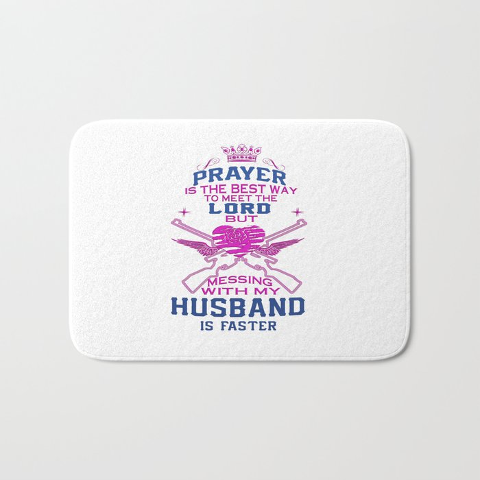 Mess With My Husband! Bath Mat