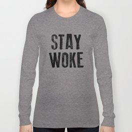 STAY WOKE Long Sleeve T-shirt