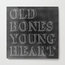 Old Bones Young Heart Metal Print