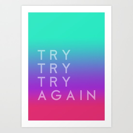 Colorful motivation quote. Keep trying. Art Print