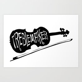Treblemaker Art Print