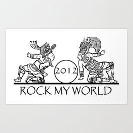 2012 Mayan Players - Rock My World (Tshirt) Art Print