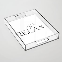 Time to relax Acrylic Tray