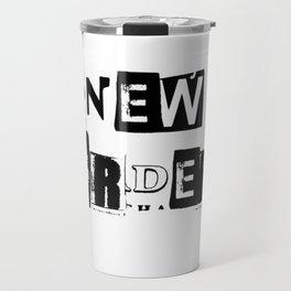 NEW ORDER | NEW WORLD ORDER | CONFORM OR DIE Travel Mug