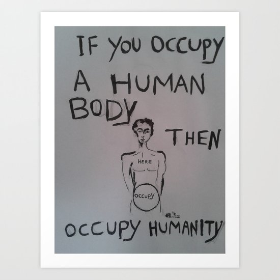 Occupy Humanity Art Print