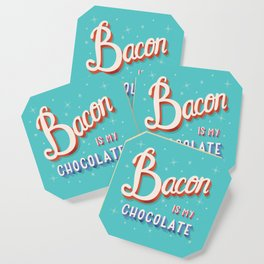 Bacon is my chocolate hand lettering typography modern poster design Coaster