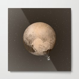 Love the Pluto Metal Print
