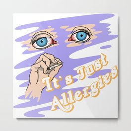 It's Just Allergies (Lilac) | @makemeunison Digital Il-Lit-Strations Metal Print