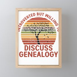Introverted But Willing To Discuss Genealogy Genealogist Ancestry Gift Framed Mini Art Print