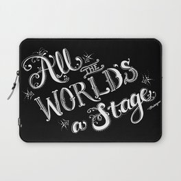 All The World's A Stage Laptop Sleeve