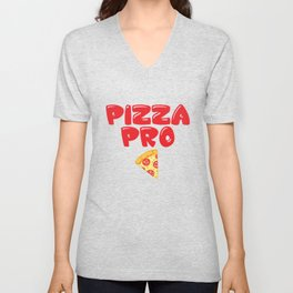 Pizza Pro Junk Food Lover Professional Foodie T-Shirt Unisex V-Neck