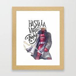 Hasta la vista Framed Art Print
