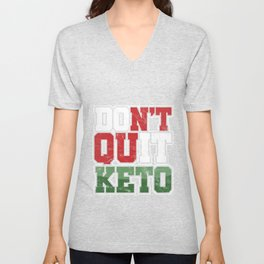 Don't Quit Keto Ketogenic Diet Ketonese Protein Healthy Food Foodies Gift Unisex V-Neck