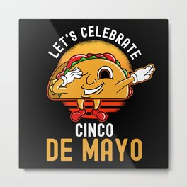Cinco De Mayo Dancing Taco Metal Print