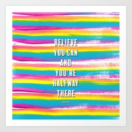 Believe You Can Theodore Roosevelt Quote with Rainbow Stripes Art Print