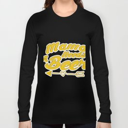 Mama Needs Beer Mothers Day Mom Gifts Long Sleeve T-shirt