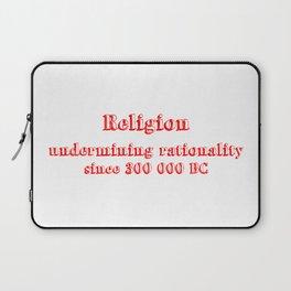 religion undermining rationality since 300 000 BC Laptop Sleeve