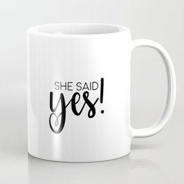 SHE SAID YES, Calligraphy Print,Women Gift,Darling Gift, Engagement Gift,Anniversary Decor,Quote Pri Coffee Mug