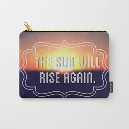 The Sun Will Rise Again Carry-All Pouch
