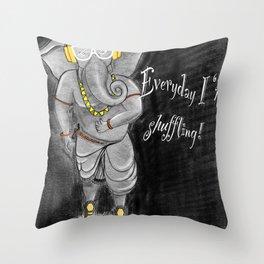 Everyday l'm shuffling! Throw Pillow