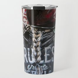 Rules Create Rebels Travel Mug
