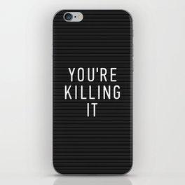 You're Killing It Letter Board iPhone Skin