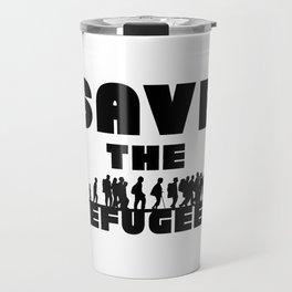 SAVE THE REFUGEES Travel Mug