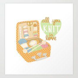All You Knit Is Love Art Print