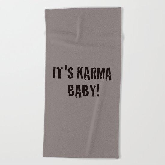 It's Karma Baby! (black) Beach Towel