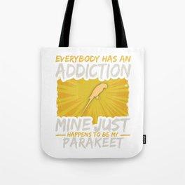 Parakeet Addiction Funny Farm Animal Lover Tote Bag