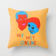 We Met Online Throw Pillow