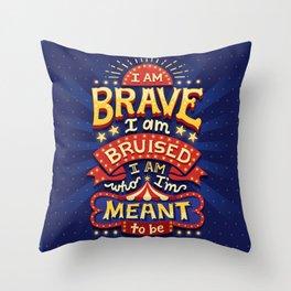 I Am Brave Throw Pillow