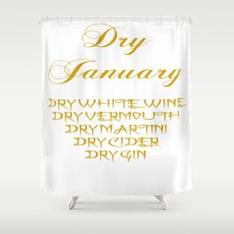 Dry January Allowed Drinks List Shower Curtain