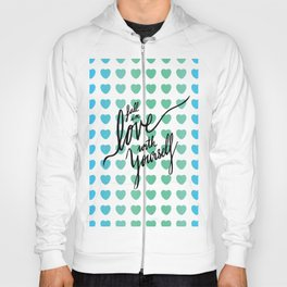 Fall in Love with Yourself hearts Hoody