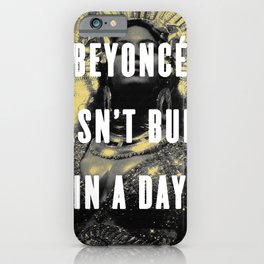 Bey Wasn't Built In A Day iPhone Case