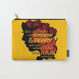 She is clothed with strength and dignity and laughs without fear of the future-Proverbs 31:25 Carry-All Pouch