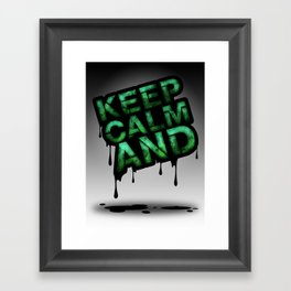 Keep Calm And.... Framed Art Print
